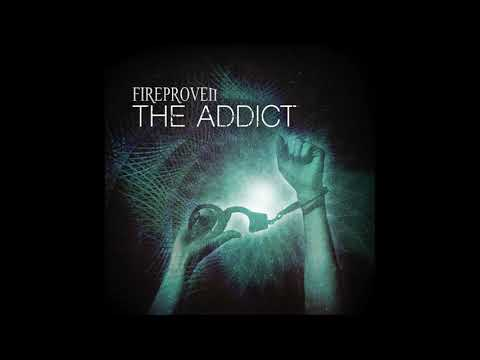 Fireproven - The Addict - OFFICIAL AUDIO - 2020