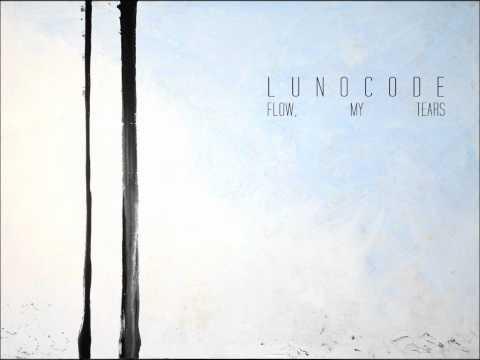 Lunocode - Flow, My Tears mp3 indir