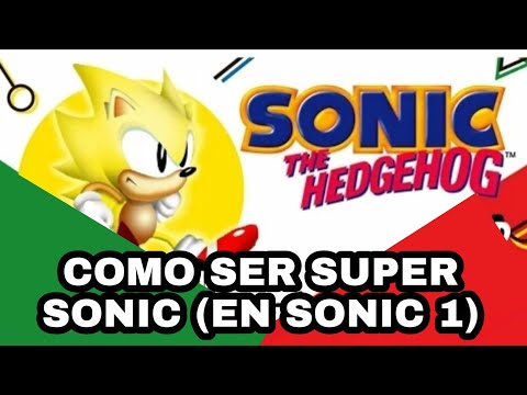 Como ser Super Sonic En Sonic 1 Sin Root Actualizado 2017  YouTube