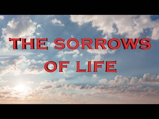 The sorrows of life (Eng subs)