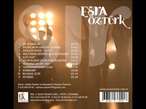Esra Öztürk - 2015 Ilgıt Ilgıt Esen Seher Yelleri (Official Audio Music)