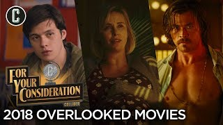 The Best Overlooked Movies of 2018 - For Your Consideration