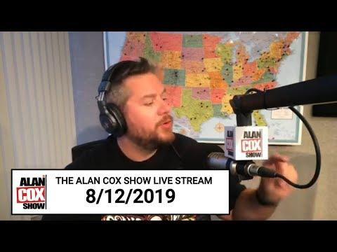 The Alan Cox Show - The Alan Cox Show Live Stream (8/12/2019)