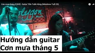 [Học guitar] Bài 12 CƠN MƯA THÁNG 5 ( Bức Tường)