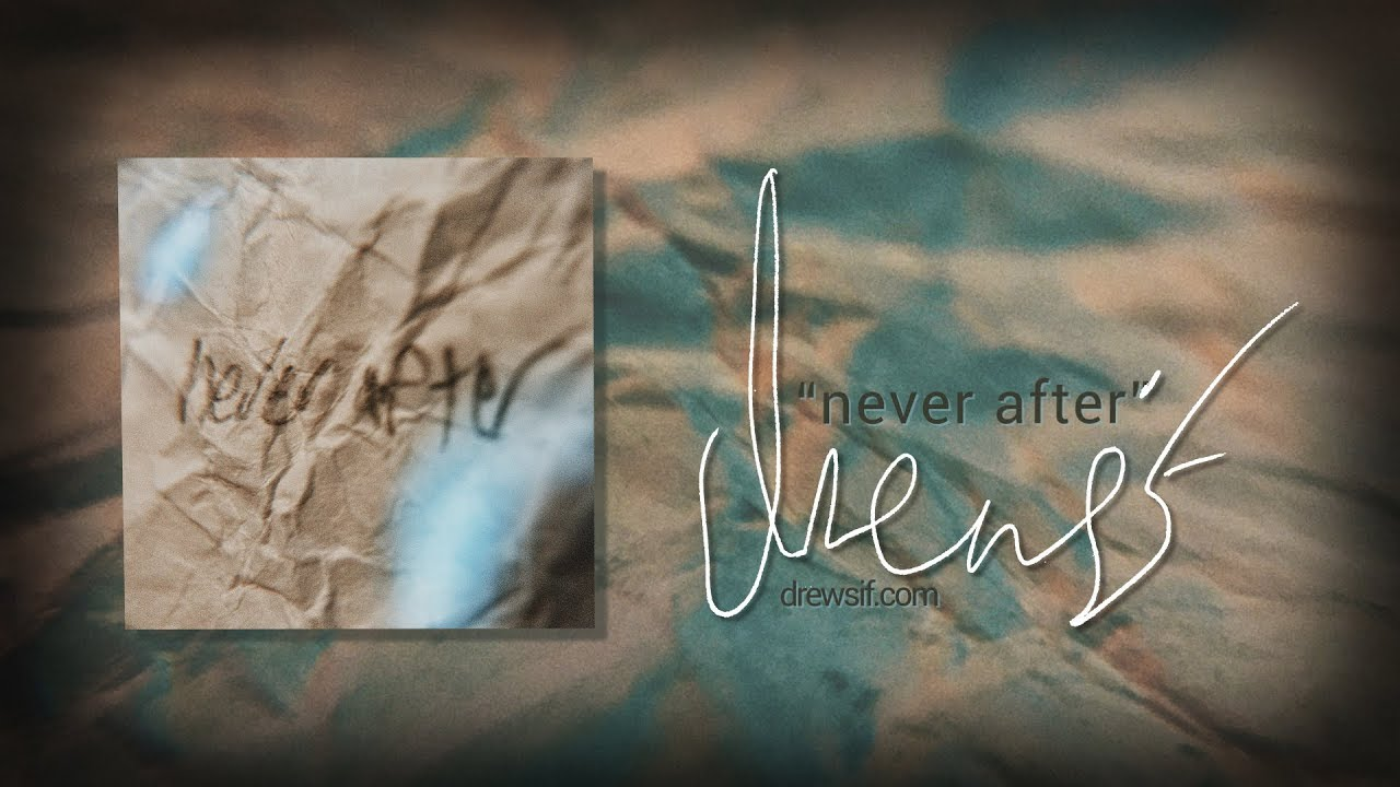 Drewsif - Never After (Official Lyric Video)