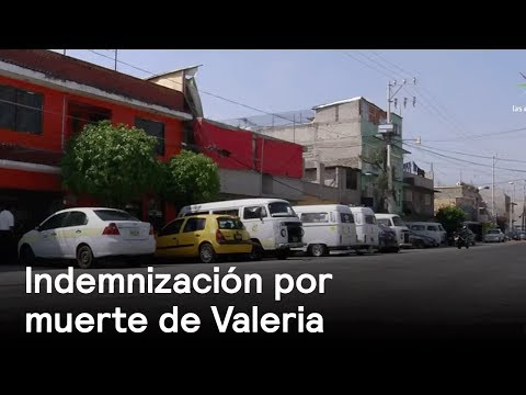 Ruta 40 de Neza pagará indemnización a la familia de Valeria - Despierta con Loret