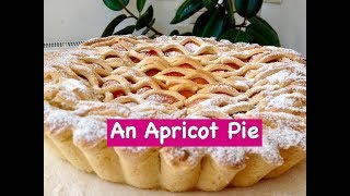 How to Make  a Very Delicious Apricot Pie