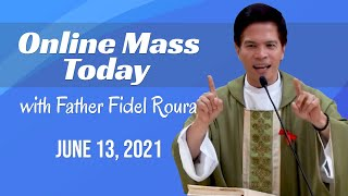 ONLINE MASS TODAY WITH FR. FIDEL ROURA | JUNE 13, 2021