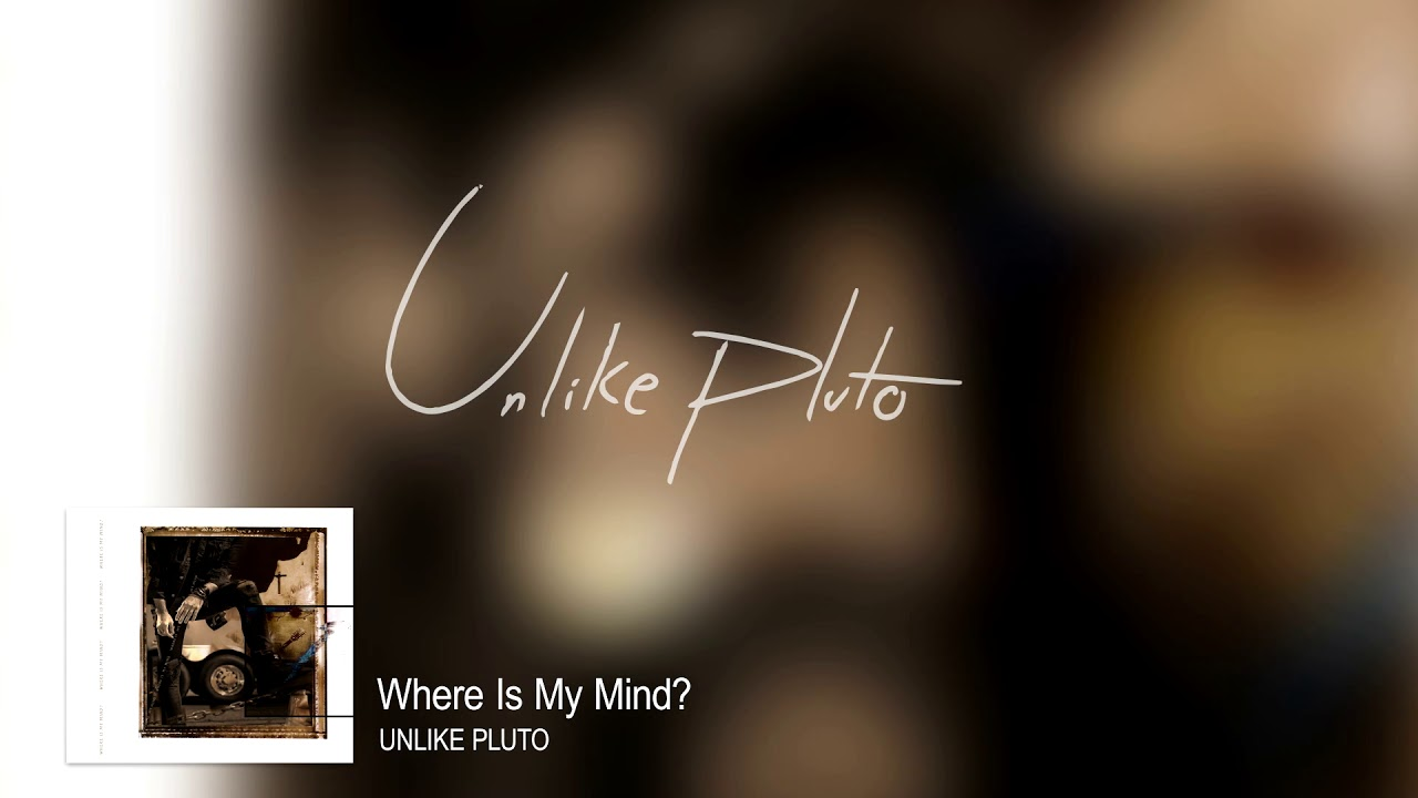 Download Unlike Pluto - Where Is My Mind? (Pixies) [Cover]
