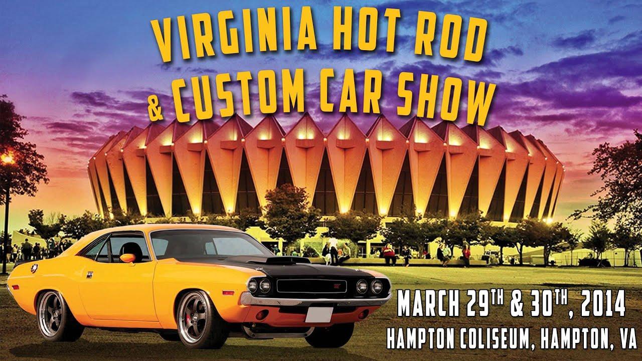 Virginia Hot Rod Custom Car Show YouTube - Hampton coliseum car show