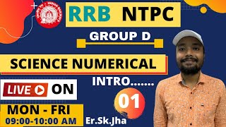 RRB NTPC, GROUP-D, SCIENCE NUMRICAL INTRODUCTION CLASS -01