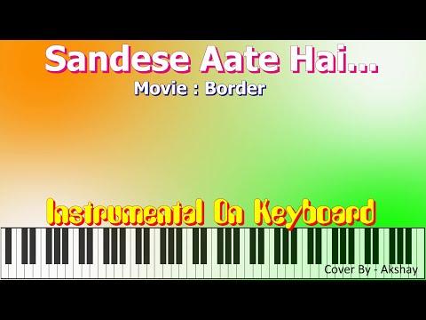 sandese aate hai-BORDER-Instrumental On Keyboard