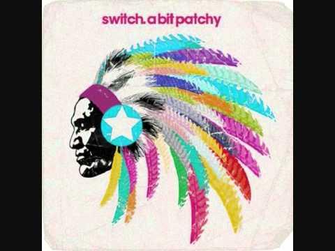 Switch - A Bit Patchy (Original)