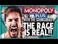 THE RAGE IS REAL! Monopoly Plus with the #GoonSquad