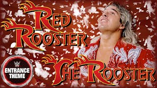 "Red Rooster 1989 - ""The Rooster"" WWE Entrance Theme"
