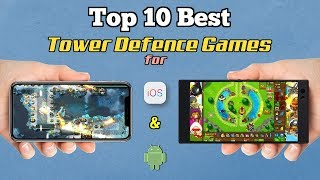 Top 10 Best Tower Defence Games for iOS & Android