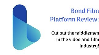 Bond Film Platform Review: Cut out the middlemen in the video and film industry!