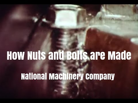 How Nuts and Bolts are Made -  National Machinery Company - Tiffin, Ohio