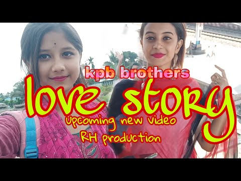 #RHproduction Love Story// Kpb Brothers //RH Production