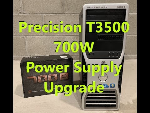 Precision T3500 700W Power Supply Upgrade/Replacement