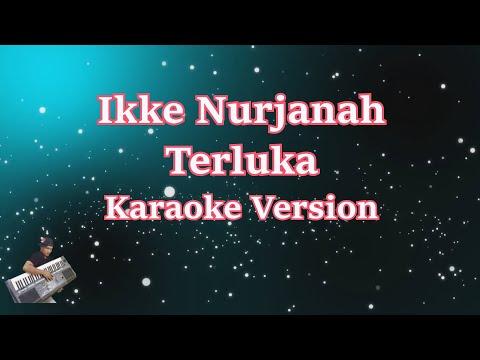 Ikke Nurjanah- Terluka (Karaoke Lirik Tanpa Vocal)