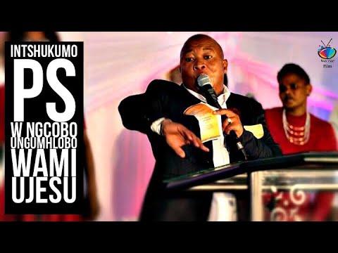 INTSHUKUMO (Ps W Ngcobo) uNgumhlo Wami uJesu