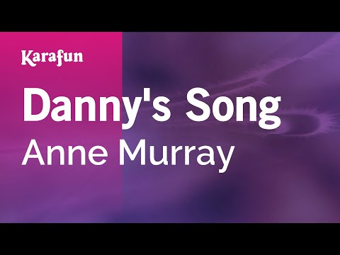 Karaoke Danny's Song - Anne Murray *