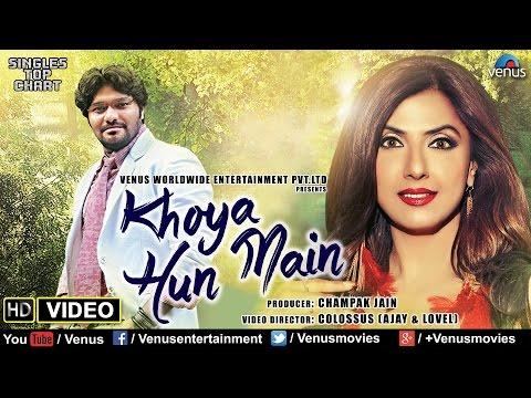 Khoya Hun Main : Full HD Video Song | Feat : Babul Supriyo & Jyoti Saxena | Singer : Babul Supriyo |
