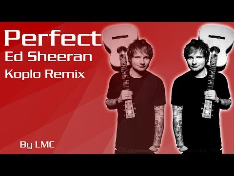Perfect - Ed Sheeran [Koplo Remix]