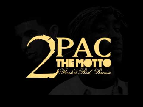 2pac feat Drake - The Motto (Remix)