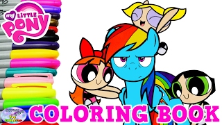 My Little Pony Coloring Book Powerpuff Girls Rainbow Dash  Surprise Egg and Toy Collector SETC