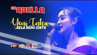 Yeni Inka Rela Demi Cinta Om Adella Live Mojoagung 2020