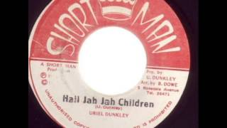 Uriel Dunkley - Hail Jah Jah Children