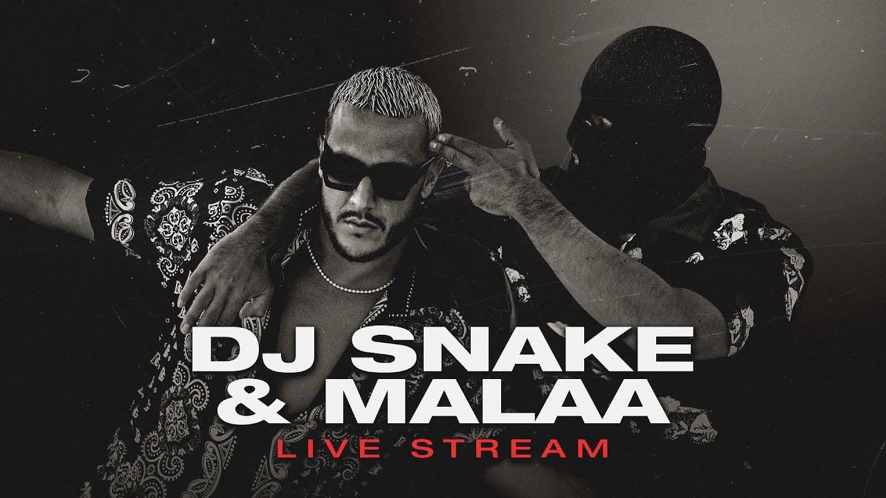 DJ SNAKE & MALAA - BEST OF BOTH WORLDS LIVESTREAM