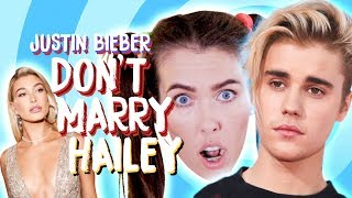 JUSTIN BIEBER DON'T MARRY HAILEY!