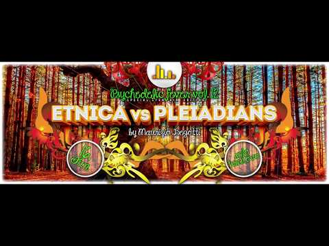 Etnica vs Pleiadians | Psychedelic Fever 12