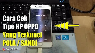 how to check type and Color OS OPPO that is locked.