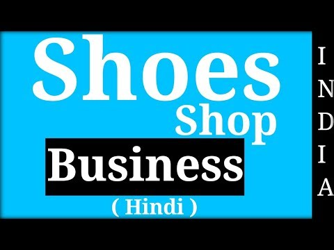 START SHOES  SHOP BUSINESS | जूतो से कमाई | Business idea, Shoe,Fashion, Ladies | in Hindi