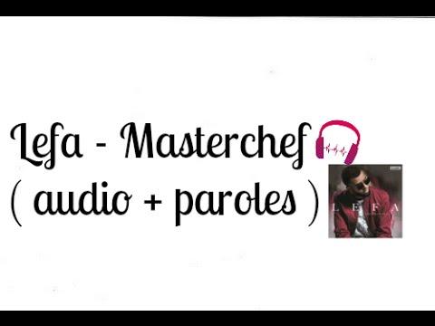 Lefa - Masterchef ( audio + paroles )
