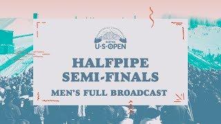 Full Broadcast Replay - 2018 Burton U·S·Open Men's Halfpipe Semi-Finals