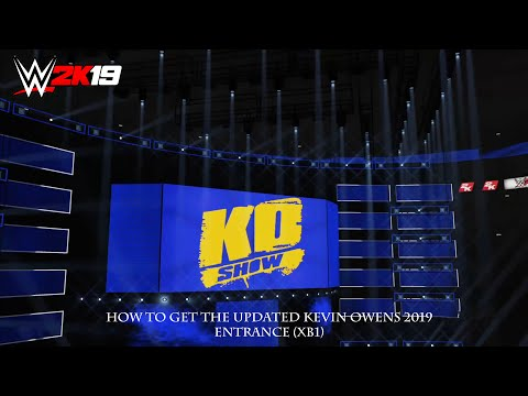 How To Get The Updated Kevin Owens 2019 Entrance (XB1)