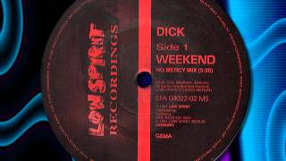 "DJ DICK "" Weekend """