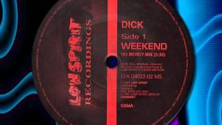 """DJ DICK """" Weekend """""""