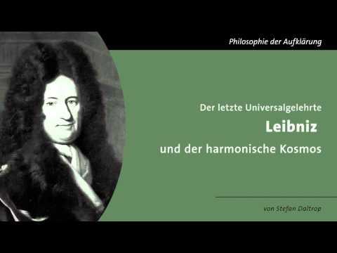 Der letzte Universalgelehrte - Leibniz und der harmonische Kosmos