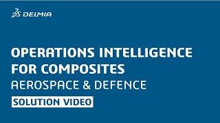 delmia aerospace defense operations intelligence for composites