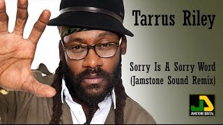 Tarrus Riley - Sorry Is A Sorry Word (Jamstone Remix)