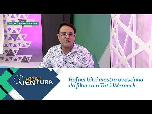 Rafael Vitti mostra o rostinho da filha com Tatá Werneck - Bloco 01