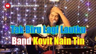 Tak Biru Lagi Lautku (Cover Version) - Band Covit Nain Tin - Iwan fals