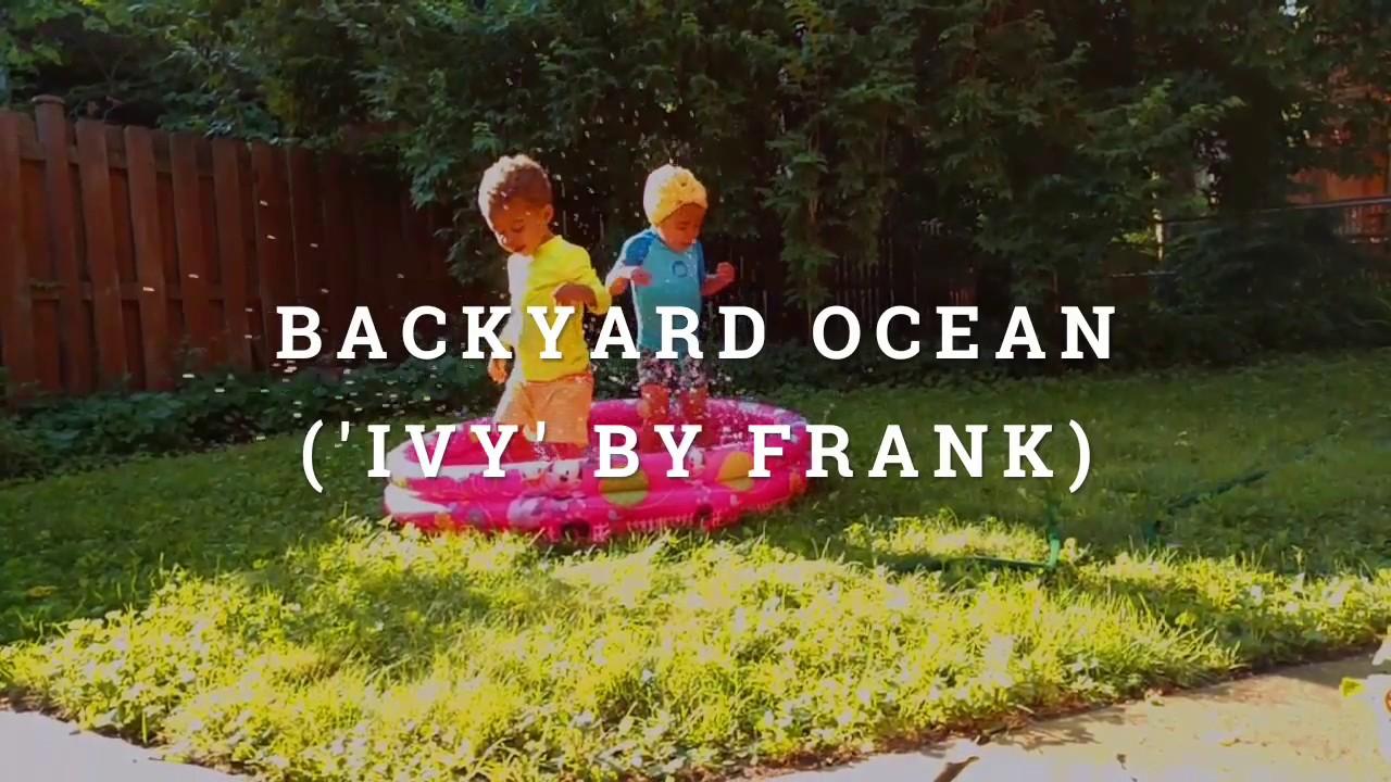 backyard ocean youtube
