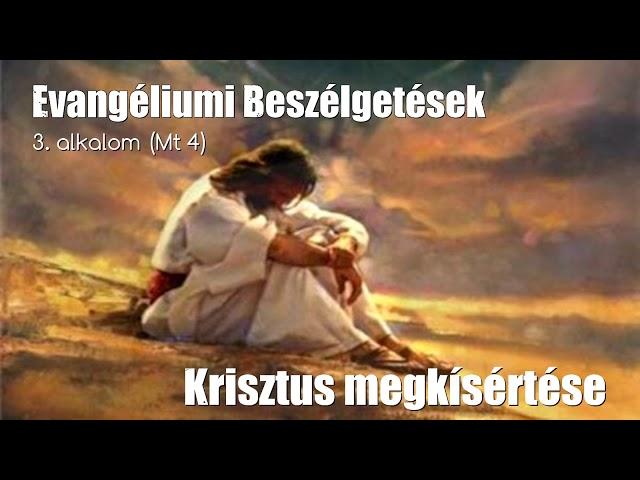 3. Jézus megkísértése (Máté evangéliuma 4)